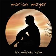 """MP3-Download Album Marian Meyer """"Ich möchte heim"""""""