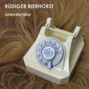 """CD Rüdiger Bierhorst """"Unerreichbar"""""""