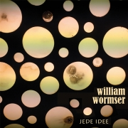 "CD William Wormser ""Jede Idee"""